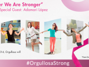 Fighting Breast Cancer: Orgullosa Together We Are Stronger