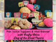 Pan Dulce Toppers by MothershipScrapbookGal