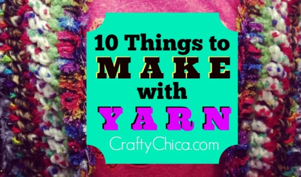 10 Things to Make With Yarn