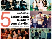 5 Latino bands to add to your playlist!