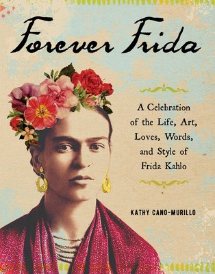 Forever Frida, a new book by Kathy Cano-Murillo. #craftychica #fridakahlo #fridalove #fridabook