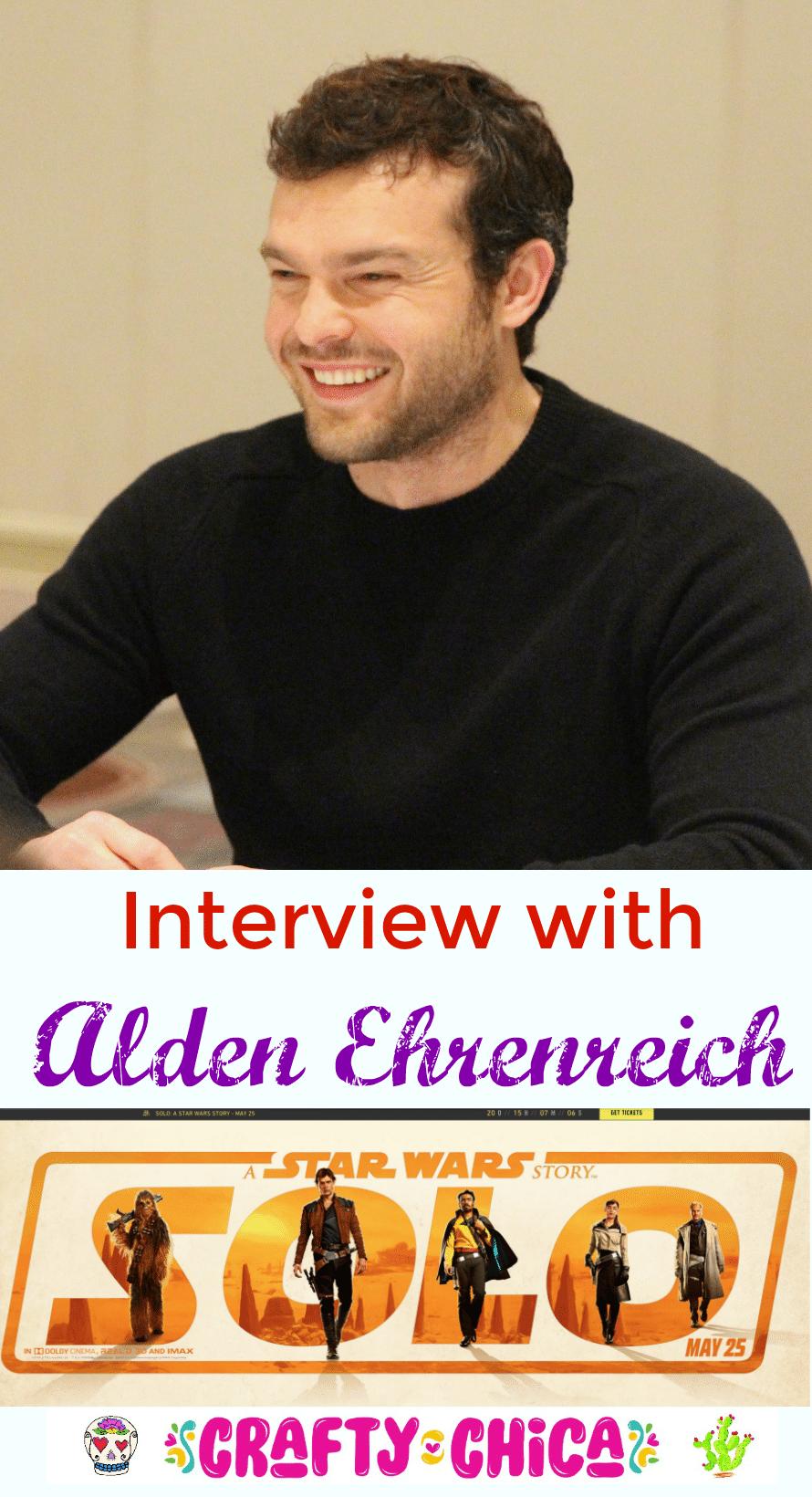 Alden Ehrenreich interview, SOLO A Star Wars Story