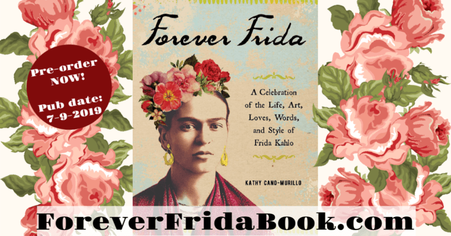 Forever Frida: A Celebration of the Life, Art, Loves, Words, and Style of Frida Kahlo - a new book by Crafty Chica! #fridakahlo